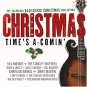 The Essential Bluegrass Christmas Collection: Christmas Time's A-Comin'