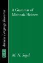 A Grammar of Mishnaic Hebrew: (Ancient Language Resources) (Hebrew Edition)