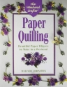 The Weekend Crafter: Paper Quilling: Stylish Designs and Practical Projects to Make in a Weekend