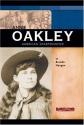 Annie Oakley: American Sharpshooter (Signature Lives: Modern America)
