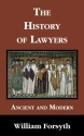 The History of Lawyers, Ancient and Modern: Ancient and Modern