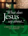 What Does Jesus Say About...Christ Speaks To Us Today