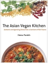 The Asian Vegan Kitchen: Authentic and Appetizing Dishes from a Continent of Rich Flavors
