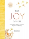 The Joy of Less: A Minimalist Guide to Declutter, Organize, and Simplify (Updated and Revised)