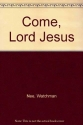 Come, Lord Jesus - A Study of the Book of Revelation