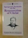 Spurgeon's Sermons on the Resurrection of Christ (C. H. Spurgeon Sermon)