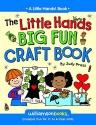 Little Hands Big Fun Craft Book (Williamson Little Hands Series)