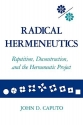 Radical Hermeneutics: Repetition, Deconstruction, and the Hermeneutic Project (Studies in Phenomenology and Existential Philosophy)