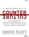 Counter Culture (Bible Study Book): Radically Following Jesus with Conviction, Courage, and Compassion