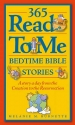 365 Read to Me Bedtime Bible Stories: A Story a Day from the Creation to the Resurrection (Reference Books)