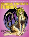 Drawing Fantastic Furries: The Ultimate Guide to Drawing Anthropomorphic Characters