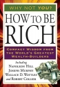 How to Be Rich: Compact Wisdom from the World's Greatest Wealth-Builders (Tarcher Success Classics)