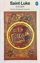 Gospel of St. Luke [Pelican New Testament Commentaries]