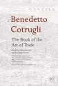 Benedetto Cotrugli - The Book of the Art of Trade: With Scholarly Essays from Niall Ferguson, Giovanni Favero, Mario Infelise, Tiziano Zanato and Vera Ribaudo