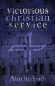 Victorious Christian Service: Studies in the Book of Nehemiah