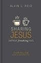 Sharing Jesus without Freaking Out: Evangelism the Way You Were Born to Do It