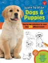 Learn to Draw Dogs & Puppies: Step-by-step instructions for more than 25 different breeds