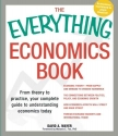 The Everything Economics Book: From theory to practice, your complete guide to understanding economics today