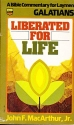 Liberated for Life : Galatians - a Bible Commentary for Laymen