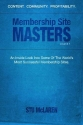 Membership Site Masters: An Inside Look Into Some Of The Worlda��s Most Successful Membership Sites
