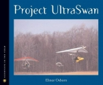 Project Ultraswan (Scientists in the Field Series)