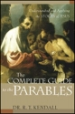 The Complete Guide to the Parables: Understanding and Applying the Stories of Jesus