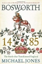 Bosworth 1485: The Battle that Transformed England
