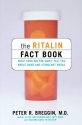 The Ritalin Fact Book: What Your Doctor Won't Tell You