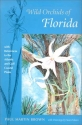 Wild Orchids of Florida: with References to the Atlantic and Gulf Coastal Plains