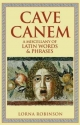 Cave Canem: A Miscellany of Latin Words & Phrases