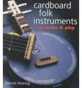 Cardboard Folk Instruments to Make & Play