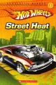 Hot Wheels Street Heat, Scholastic Reader, Level 1 (Scholastic Reader Soft Cover)