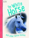 Horse Stories - The White Horse