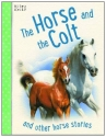 Horse Stories - The Horse and the Colt