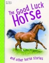 Horse Stories - The Good Luck Horse