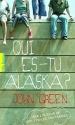 Qui Es-Tu Alaska? (French Edition)
