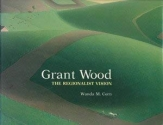 Grant Wood: The Regionalist Vision