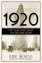 1920: The Year that Made the Decade Roar