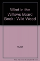Wind in the Willows Board Book: Wild Wood (The Wind in the willows shaped board books)