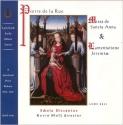 Pierre de la Rue: Missa di Sancta Anna & Lamentatione Jeremaie