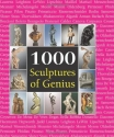 1000 Sculptures of Genius (The Book Collection) (Book Series)