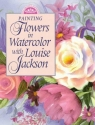Painting Flowers in Watercolor With Louise Jackson (Decorative Painting)