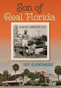 Son of Real Florida: Stories from My Life