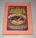 The Beginners Handbook of Woodcarving: Tools, Tips, and Techniques for a Successful Start