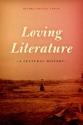 Loving Literature: A Cultural History