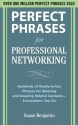 Perfect Phrases for Professional Networking: Hundreds of Ready-to-Use Phrases for Meeting and Keeping Helpful Contacts a�� Everywhere You Go (Perfect Phrases Series)