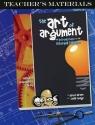 The Art of Argument, Teacher's Materials
