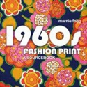 1960s Fashion Print: A Sourcebook