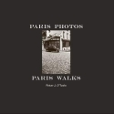 Paris Photos ~ Paris Walks (First Edition)