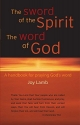 Sword of the Spirit the Word of God A Handbook for Praying God's Word